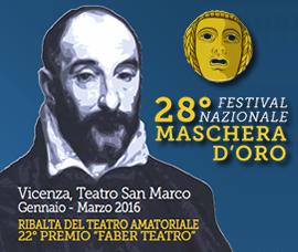 """28<sup>º</sup> FESTIVAL NAZIONALE DEL TEATRO AMATORIALE """"MASCHERA D'ORO"""""""