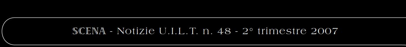 SCENA - Notizie U.I.L.T. n. 47