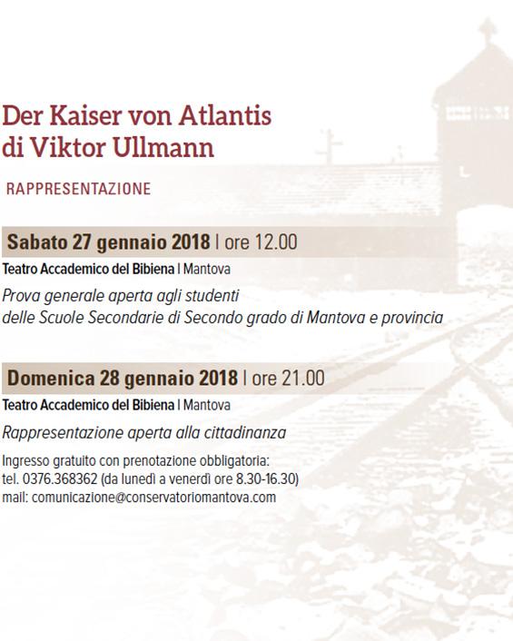 Il CONSERVATORIO DI MANTOVA e l&rsquo;ACCADEMIA TEATRALE &ldquo;FRANCESCO CAMPOGALLIANI&rdquo;<br>per il giorno della memoria 2018 - dalle radici al cuore della Shoah<br>Der Kaiser von Atlantis<br>di Viktor Ullmann
